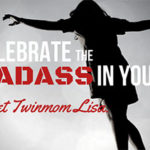 Celebrate the Badass in You: Meet Twinmom Lisa