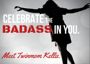 Celebrate the Badass in You: Meet Twinmom Kellie